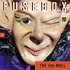 FuseBox Show #4 The Fifth Wall