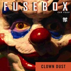 FuseBox Show #11 Clown Dust