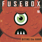 FuseBox Show #3 Biting The Hand