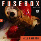 FuseBox Show #13 Hell Chicken