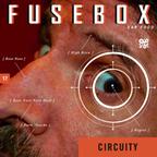FuseBox Show # 17 Circuity