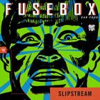 FuseBox Show # 18 SlipStream