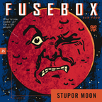 Fusebox Show 25 Stupor Moon