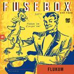 FuseBox Show # 20 Flukum
