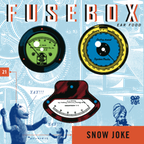 FuseBox Show # 21 Snow Joke