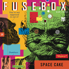 FuseBox Show #23 Space Cake